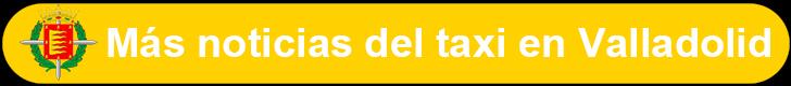 Noticias del taxi en Valladolid